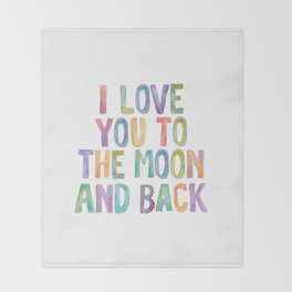 I Love You To The Moon and Back Watercolor Rainbow Design Inspirational Quote Typography Wall Decor Throw Blanket