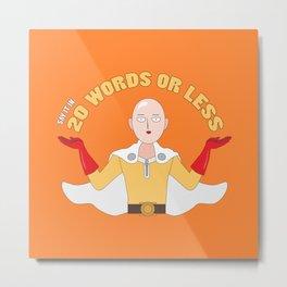 Saitama's motto - 20 words or less! Metal Print