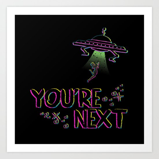 You're Next Art Print