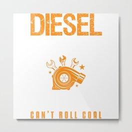 Diesel Because Electronic Roll Mechanic Metal Print