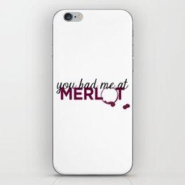You Had Me At Merlot iPhone Skin