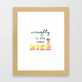 naughty is the new nice Framed Art Print