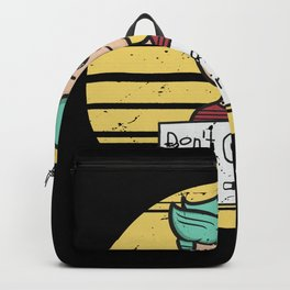 Dont grow up its a trap Backpack
