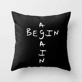 Begin again 1 black and white Throw Pillow
