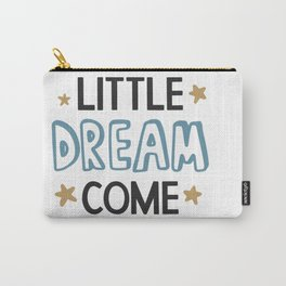 Our Little Dream Come shirt tshirt tees Carry-All Pouch
