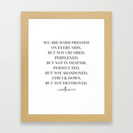 We Are Hard Pressed On Every Side, but Not Crushed... -2 Corinthians 4:8-9 Framed Art Print