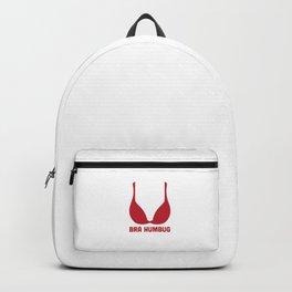 Bra Humbug Funny Anti Xmas Scrooge Grumpy Grouch Pun Cool Humor Gift Design Backpack