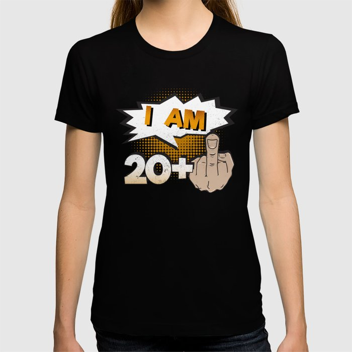 I Am 20 Plus Middle Finger 21st Birthday T Shirt By Awesomeart
