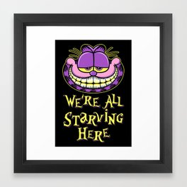 We're all starving Framed Art Print