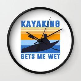 Kayaking Gets Me Wet Funny Kayak Tee Christmas,Birthday Gift Wall Clock