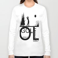 golf Long Sleeve T-shirts featuring Golf, golf, golf! b&w by South43