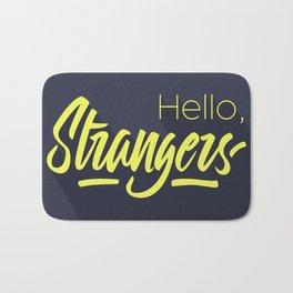 Hello, Strangers Bath Mat