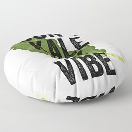 Don't Kale My Vibe Floor Pillow