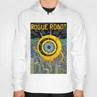rogue Hoodies featuring Rogue Robot by Micke Nikander