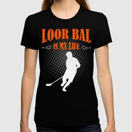 Floor Ball Is My Life T-shirt