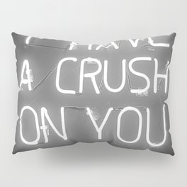 I Have a Crush on You (Black and White) Pillow Sham