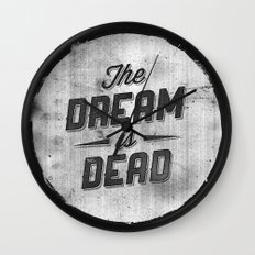 The Dream Is Dead Wall Clock