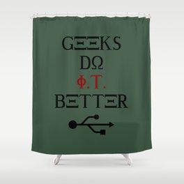 Geeks Do It Better Shower Curtain