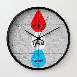 Blood, Sweat & Tears Wall Clock