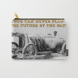 BLITZEN BENZ - You can never plan the future by the past. Carry-All Pouch