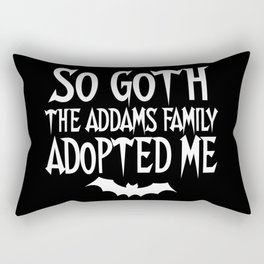 So goth the Addams family adopted me Rectangular Pillow