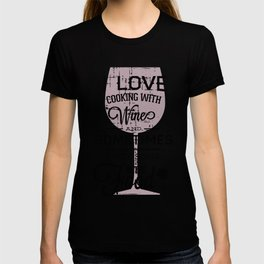 I Love Cooking With Wine T-shirt