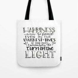 Happiness - Turn the Light On (JK Rowling Quote) Tote Bag