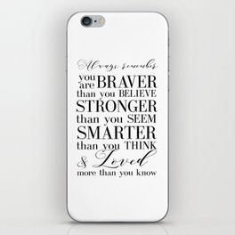 Inspirational Quote Winnie The Pooh Quote Print Typography Print Quote You Are The Braver Than You.. iPhone Skin