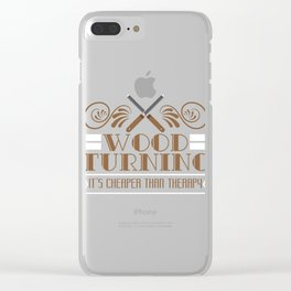 Carpentry Tee For Carpenters Saying Wood Turning It's Cheaper Than Therapy T-shirt Design Jigsaw Clear iPhone Case