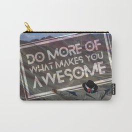 Do More Of What Makes You Awesome Carry-All Pouch