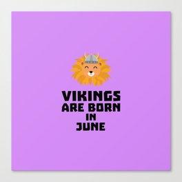 Vikings are born in June T-Shirt Dni2i Canvas Print