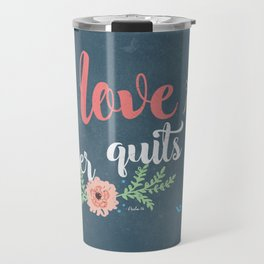 His Love Never Quits Travel Mug