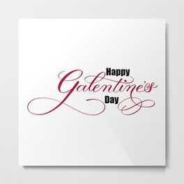 Happy Galentine's Day  Metal Print