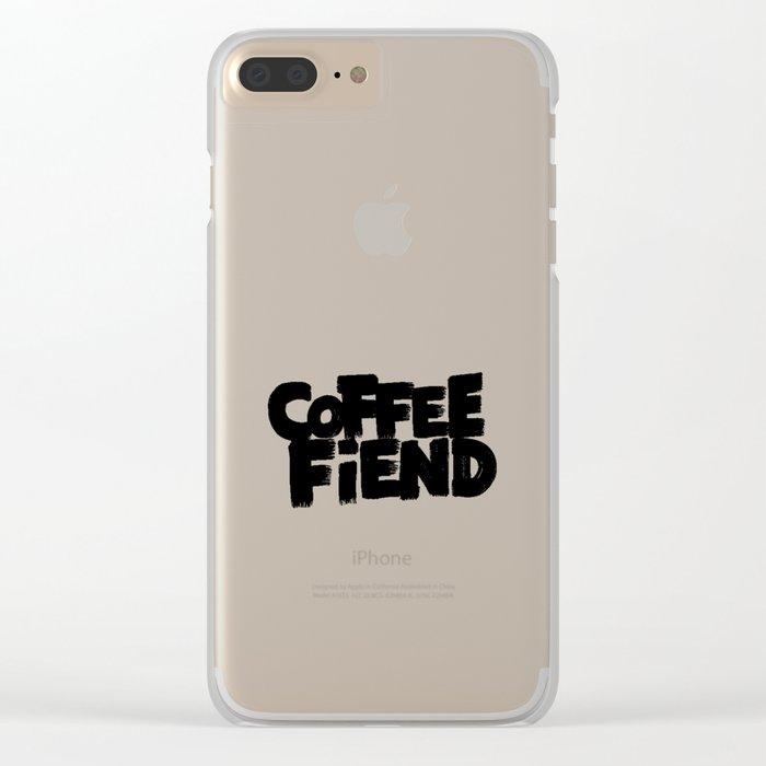 COFFEE FIEND Clear iPhone Case