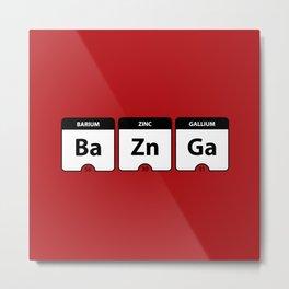 Bazinga Periodic Table Funny Quote Metal Print