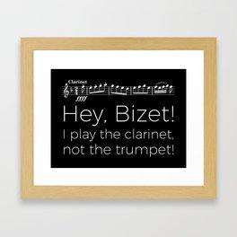 Hey Bizet! I play the clarinet, not the trumpet! (black) Framed Art Print