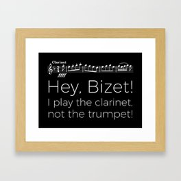 Hey Bizet! I play the clarinet, not the trumpet! (black) Framed Art Print