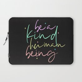 Be A Kind Human Being Laptop Sleeve