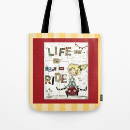 Life is All About the Ride - by Diane Duda Tote Bag