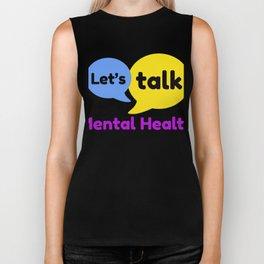 Let's talk about mental health Biker Tank