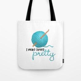 I Make String Pretty - Crochet Hook And Yarn Tote Bag