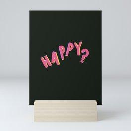 Happy? Mini Art Print