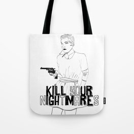 kill your nightmares Tote Bag