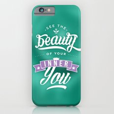 See the beauty of your inner you iPhone 6s Slim Case