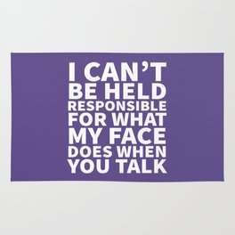 I Can't Be Held Responsible For What My Face Does When You Talk (Ultra Violet) Rug