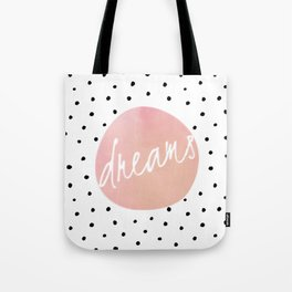 Dreams - Polkadots and Typography on pink background Tote Bag