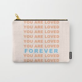 You Are Loved Forever Romans 8:38-39 Carry-All Pouch