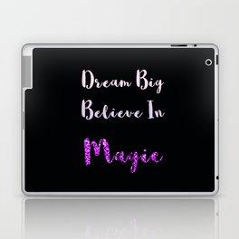 Dream Big, Believe In MAGIC Laptop & iPad Skin