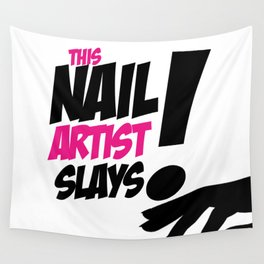 THIS NAIL ARTIST SLAYS Wall Tapestry
