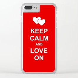 Keep Calm and Love On Clear iPhone Case